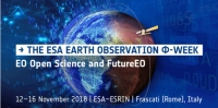 The ESA Earth Observation Φ-week EO Open Science and FutureEO - Frascati (RM) 12-16 novembre 2018